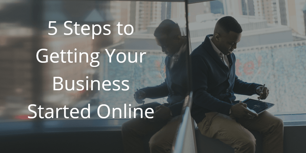 5 steps to getting your business online