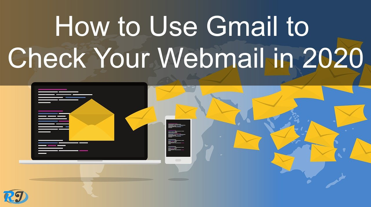 How to Use Gmail to Check Your Webmail in 2020 featured