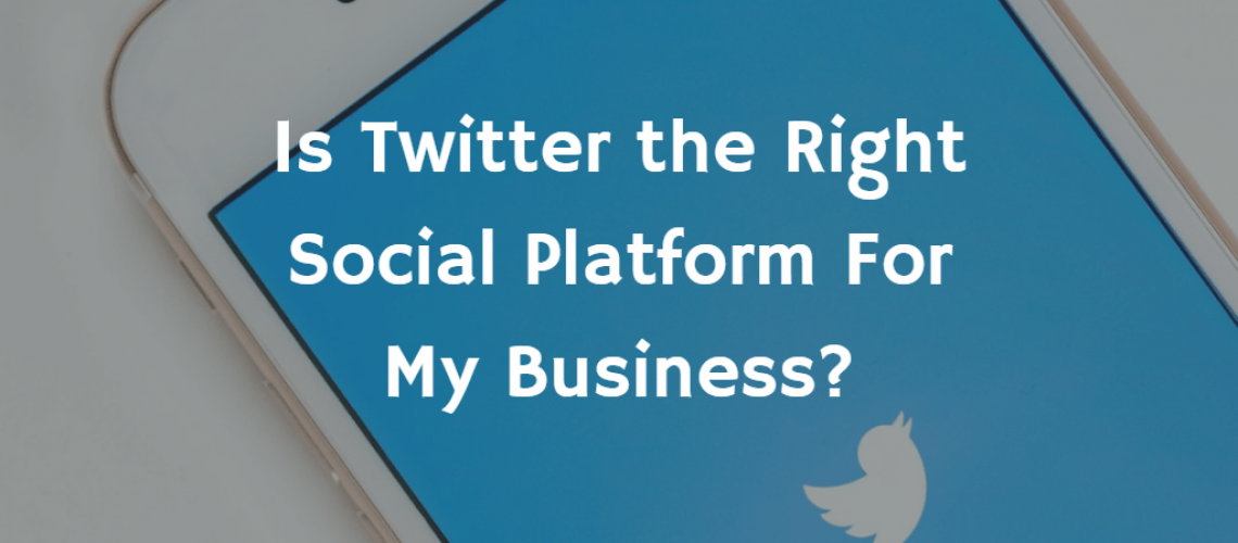 Is Twitter right for my business